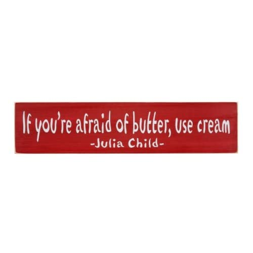 "Amazon.com: 24"" ""If you're afraid of butter, use cream ~Julia Child"