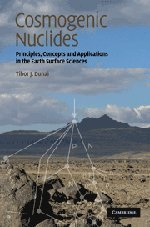 Cosmogenic Nuclides: Principles, Concepts and Applications in the Earth Surface Sciences Hardcover April 12, 2010, by Tibor J. Dunai