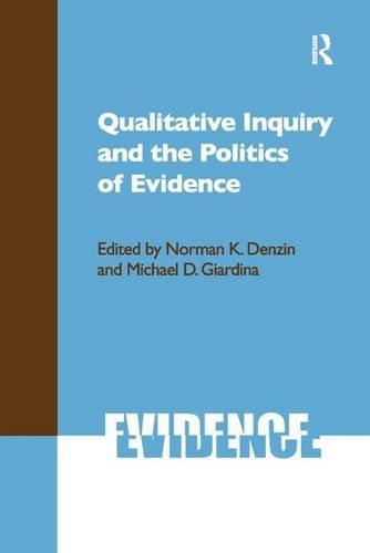 Qualitative Inquiry and the Politics of Evidence