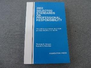 2002 Selected Standards on Professional Responsibility: Including California, New York and Washington, D.C. Rules, Morgan, Thomas D.; Totunda, Ronald D.