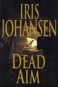 Dead Aim LARGE PRINT, IRIS JOHANSEN
