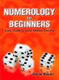 Numerology For Beginners - Easy Guide to Love Money & Destiny