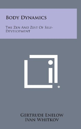 Body Dynamics: The Zen and Zest of Self-Development