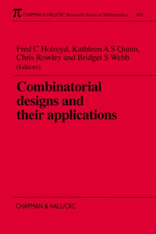 Combinatorial Designs and their Applications (Chapman & Hall/CRC Research Notes in Mathematics Series)