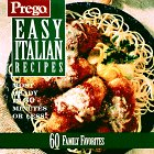 Prego Easy Italian Recipes: Homemade Taste! It's in There/60 Family Favorites (0696204061) by Better Homes and Gardens