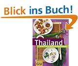 Thailand: Kochen und verw�hnen mit Originalrezepten