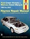 Ford Crown Victoria and Mercury Grand Marquis, 1988-2000 (Haynes Manuals)