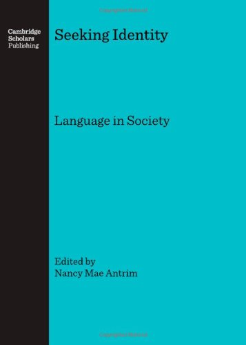 Seeking Identity: Language in Society