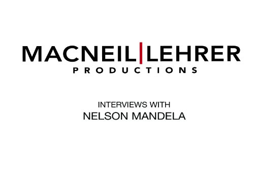 Interviews with Nelson Mandela