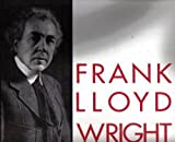 Frank Lloyd Wright: The Early Works of the Great Architect