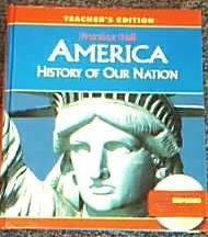 Prentice Hall America History of Our Nation Teacher's Edition