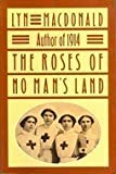 The Roses of No Man's Land (0689708106) by Lyn MacDonald