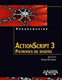 Actionscript 3: Patrones De Diseno (Spanish Edition) (8441522685) by Lott, Joey