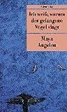 Ich weiß, warum der gefangene Vogel singt. (3293201636) by Maya Angelou
