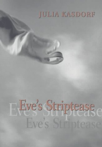 Eve's Striptease (Pitt Poetry Series), JULIA KASDORF