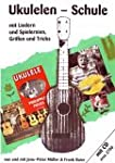 Ukulelen-Schule: Lieder, Spielereien,...