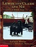 Lewis and Clark and Me A Dog's Tale