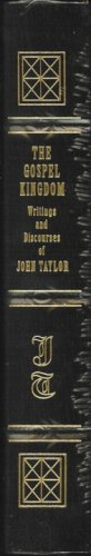 The Gospel Kingdom. Writings and Discourses of John Taylor (Church Employee Christmas Gift Edition) Leather, John Taylor