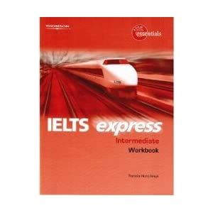 IELTS Express Intermediate: Workbook (96 pp) Martin Birtill, Richard Hallows and Martin Lisboa