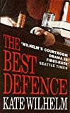 The Best Defence (0006496768) by Wilhelm, Kate