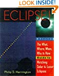 Eclipse! The What, Where, When, Why &...