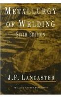 Metallurgy of Welding, Sixth Edition (Welding &...