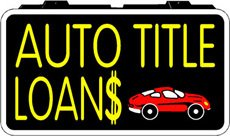 Auto Title Loan Backlit Illuminated Window Sign