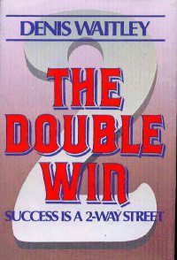 The Double Win/Success Is a 2-Way Street, DENIS E. WAITLEY