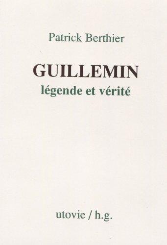 Guillemin, légende et vérité