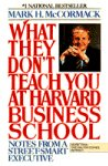 img - for What They Don't Teach You At Harvard Business School: Notes From A Street-Smart Executive book / textbook / text book