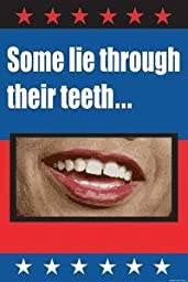 30 x 20 Stretched Canvas Poster Some lie through their teethÃÂ-