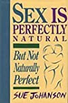 Sex Is Perfectly Natural But Not Natu...