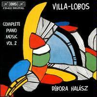 Heitor Villa-Lobos, Debora Halasz - Complete Piano Music - Amazon.com