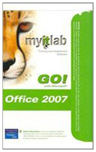 My It Lab Training and Assessment Software (Go! with Microsoft Office 2007)