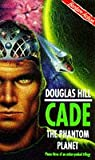 Cade 3: The Phantom Planet (0553503316) by Hill, Douglas