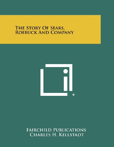 The Story of Sears, Roebuck and Company