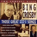 Bing Crosby - Those Great World War II Songs - Zortam Music