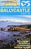 Land and Property Services Discoverer Map 05 Ballycastle: includes Ballymoney, Bushmills, Cushendall, Rathlin Island (Irish Discoverer Series)