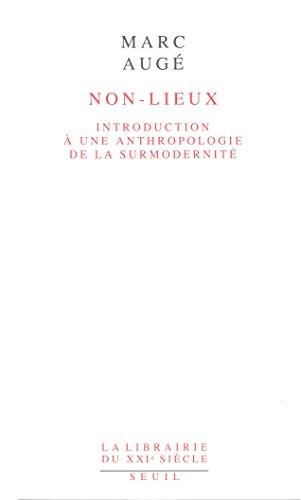 non-lieux-introduction-a-une-anthropologie-de-la-introduction-a-une-anthropologie-de-la-surmodernite