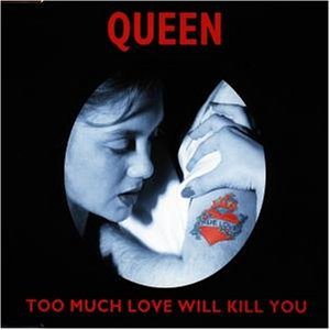Queen - Too Much Love Will Kill You (SINGLE UK) - Zortam Music