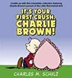 It's Your First Crush, Charlie Brown! (0345479882) by Schulz, Charles M.