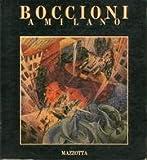 Boccioni a Milano (Italian Edition) (8820205106) by Boccioni, Umberto