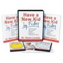 Have a New Kid by Friday Workbook: How to Change Your Childs Attitude, Behavior and Character in 5 Days