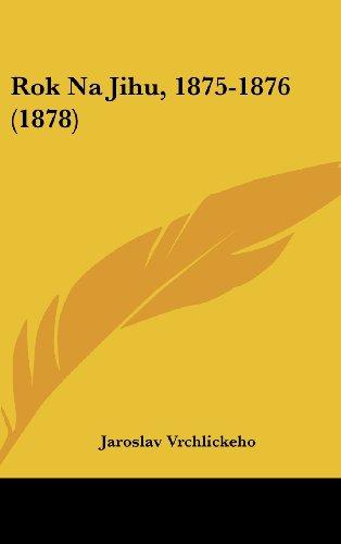 Rok Na Jihu, 1875-1876 (1878)