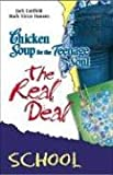 Chicken Soup Teenage Soul Real Deal School (Chicken Soup for the Soul) (0757302556) by Canfield, Jack