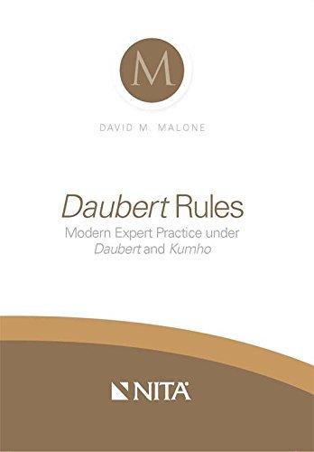 daubert-rules-modern-expert-practice-under-daubert-and-kumho-by-david-m-malone-2013-08-14