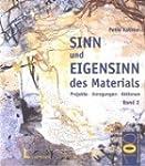 Sinn und Eigensinn des Materials, Bd....