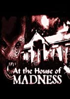 At the House of Madness