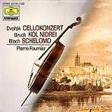Dvorak: Cello Concerto; Bruch: Dol Nidrei; Bloch: Schelomo