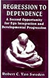 Regression to dependence : a second opportunity for ego integration and developmental progression